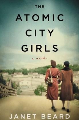 #BookReview The Atomic City Girls by Janet Beard @janetbeardauthor @HarperCollinsCa