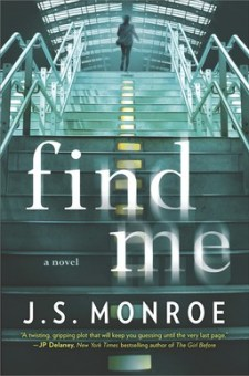 #BookReview Find Me by J.S. Monroe @JSThrillers @HarlequinBooks