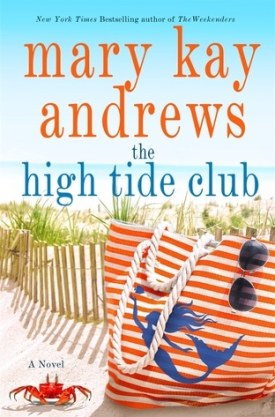 #BookReview The High Tide Club by Mary Kay Andrews @mkayandrews @StMartinsPress