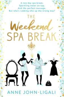 #BlogTour #BookReview The Weekend Spa Break by Anne John-Ligali @AnneJohnLigali @rararesources