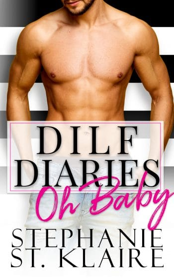 DILF Diaries: Oh Baby!