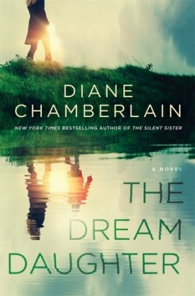 #BookReview The Dream Daughter by Diane Chamberlain @D_Chamberlain @StMartinsPress
