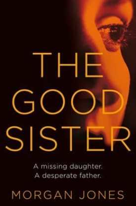 #BookReview The Good Sister by Morgan Jones @PGCBooks @panmacmillan