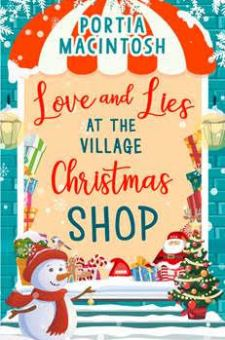 #BlogTour #BookReview Love and Lies at the Village Christmas Shop by Portia MacIntosh @PortiaMacIntosh @HQDigitalUK