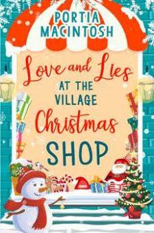 #BlogTour #BookReview Love and Lies at the Village Christmas Shop by Portia MacIntosh @PortiaMacIntosh @HQDigitalUK