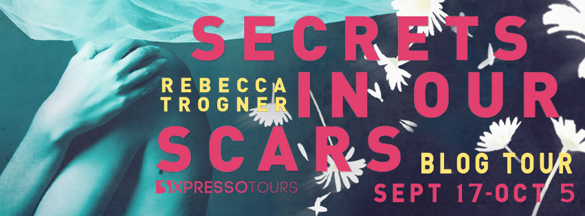 #BlogTour #GuestPostSecrets In Our Scars by Rebecca Trogner @RTrogner @XpressoReads