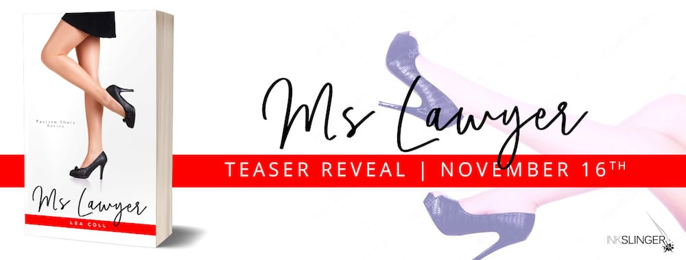 #TeaserReveal Ms. Lawyer by Lea Coll @InkSlingerPR