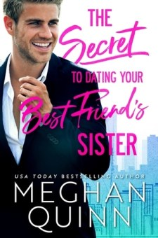 #BlogTour #BookReview The Secret to Dating Your Best Friend's Sister by Meghan Quinn @AuthorMegQuinn @InkSlingerPR