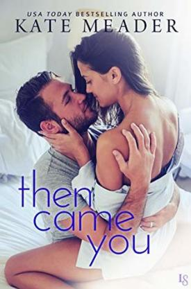 #BookReview Then Came You by Kate Meader @KittyMeader @readloveswept