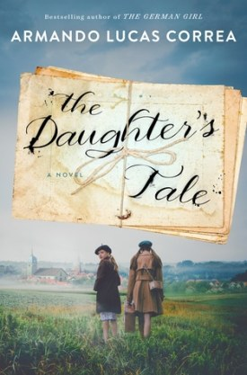 #BookReview The Daughter's Tale by Armando Lucas Correa @ArmandoCorrea @SimonSchusterCA @AtriaBooks