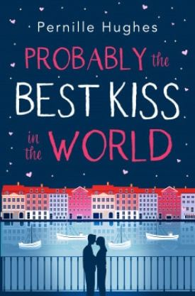 #BookReview #BlogTour Probably the Best Kiss in the World by Pernille Hughes @pernillehughes @HarperImpulse @rararesources