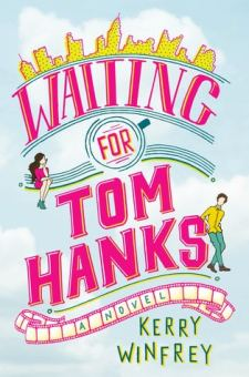 #BookReview Waiting for Tom Hanks by Kerry Winfrey @KerryAnn @BerkleyPub @PenguinRandomCA