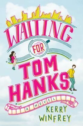 #BookReview Waiting for Tom Hanks by Kerry Winfrey @KerryAnn @BerkleyPub @PenguinRandomCA