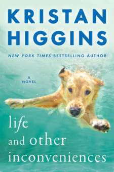 #BookReview Life and Other Inconveniences by Kristan Higgins @Kristan_Higgins @BerkleyPub @PenguinRandomCA