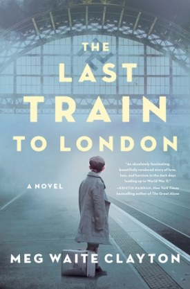#BookReview The Last Train to London by Meg Waite Clayton @megwclayton @HarperCollinsCa