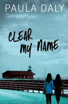 #BookReview Clear My Name by Paula Daly @PaulaDalyAuthor @PGCBooks @groveatlantic