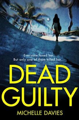 #BookReview Dead Guilty by Michelle Davies @M_Davieswrites @PGCBooks @panmacmillan