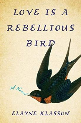 #GuestPost #Q&A Love is a Rebellious Bird by Elayne Klasson @JKSlitpublicity