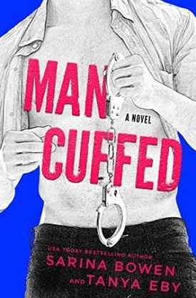 #BookReview Man Cuffed by Sarina Bowen & Tanya Eby @SarinaBowen @Blunder_Woman @ninabocci