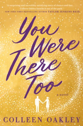 #BookReview You Were There Too by Colleen Oakley @OakleyColleen @BerkleyPub @PenguinRandomCA