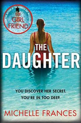 #BookReview The Daughter by Michelle Frances @PGCBooks @panmacmillan