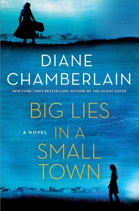 #BookReview Big Lies in a Small Town by Diane Chamberlain @D_Chamberlain @StMartinsPress