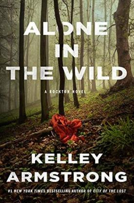 #BookReview Alone in the Wild (Rockton #5) by Kelley Armstrong @KelleyArmstrong @MinotaurBooks
