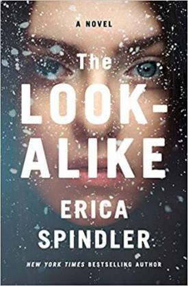 #BookReview The Look-Alike by Erica Spindler @ericaspindler @StMartinsPress