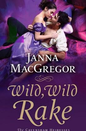 #BookReview Wild, Wild Rake (The Cavensham Heiresses #6) by Janna MacGregor @JannaMacGregor @smpromance #WildWildRake #smpromance