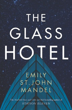 #BookReview The Glass Hotel by Emily St. John Mandel @EmilyMandel @HarperCollinsCa #BooksofHCC