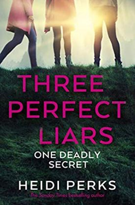 #BlogTour #BookReview Three Perfect Liars by Heidi Perks @arrowpublishing @HeidiPerksBooks #ThreePerfectLiars