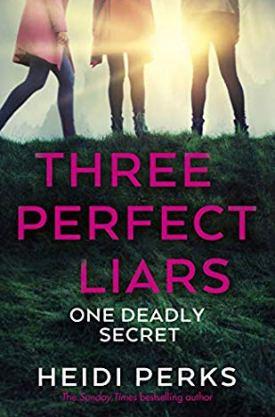 #BlogTour #BookReview Three Perfect Liars by Heidi Perks @arrowpublishing @HeidiPerksBooks #ThreePerfectLiars