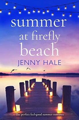 #BookReview Summer at Firefly Beach by Jenny Hale @jhaleauthor @readforeverpub @grandcentralpub #ReadForever #Forever20 #JennyHale #FireflyBeach