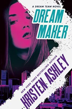#BookReview Dream Maker (Dream Team #1) by Kristen Ashley @KristenAshley68 @readforeverpub @grandcentralpub #ReadForever #Forever20 #KristenAshley #DreamTeam