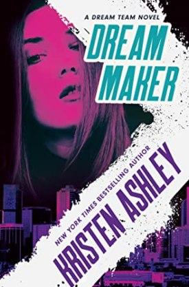 #BookReview Dream Maker (Dream Team #1) by Kristen Ashley @KristenAshley68 @readforeverpub @grandcentralpub #ReadForever #Forever20 #KristenAshley #DreamTeam