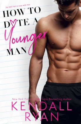 #BlogTour #BookReview How to Date a Younger Man by Kendall Ryan @KendallRyan1