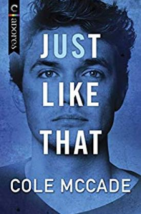 #BookReview Just Like That by Cole McCade @thisblackmagic @CarinaPress @HarlequinBooks @Bookclubbish #HarlequinPublicityTeam #CarinaAdores #ColeMcCade