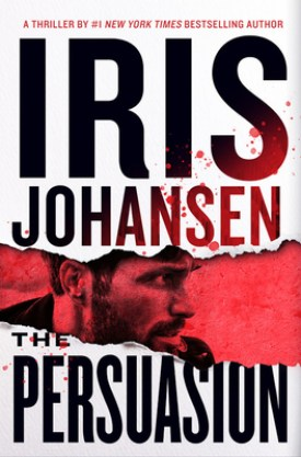 #BookReview #Giveaway The Persuasion (Eve Duncan #26) by Iris Johansen @Iris_Johansen @GrandCentralPub #ThePersuasion #GrandCentralPub