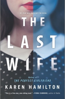 #PromoPost The Last Wife by Karen Hamilton @KJHAuthor @HarlequinBooks @Bookclubbish #TheLastWife #KarenHamilton