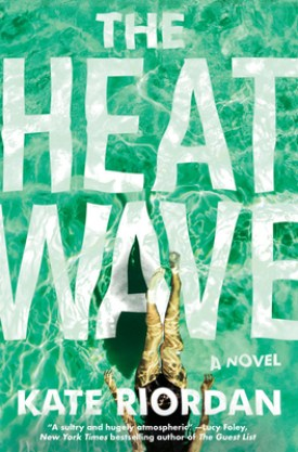 #BookReview The Heatwave by Kate Riordan @KateRiordanUK @GrandCentralPub #TheHeatwave
