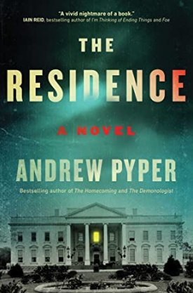 #BookReview The Residence by Andrew Pyper @andrewpyper @GalleryBooks @SimonSchusterCA @SkyboundBooks #TheResidence