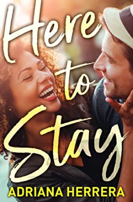 #BookReview Here to Stay by Adriana Herrera @ladrianaherrera @CarinaPress @HarlequinBooks @Bookclubbish #HarlequinPublicityTeam #HeretoStay