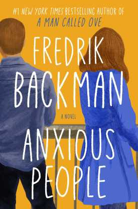 #BookReview Anxious People by Fredrik Backman @Backmanland @AtriaBooks @SimonSchusterCA #AnxiousPeople #FredrikBackman