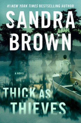 #BookReview #Giveaway Thick as Thieves Sandra Brown @sandrabrown_NYT @GrandCentralPub #SandraBrown #GrandCentralPub