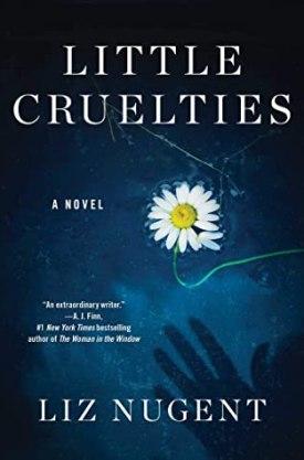 #BookReview Little Cruelties by Liz Nugent @lizzienugent @SimonSchusterCA #LittleCruelties #LizNugent
