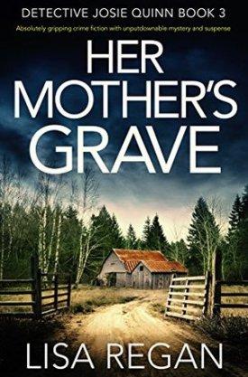 #BookReview Her Mother's Grave by Lisa Regan @Lisalregan @GrandCentralPub #LisaRegan #HerMothersGrave #JosieQuinnSeries