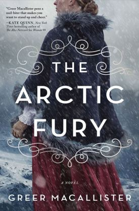 #BookReview The Arctic Fury by Greer Macallister @theladygreer @Sourcebooks #TheArcticFury #GreerMacallister