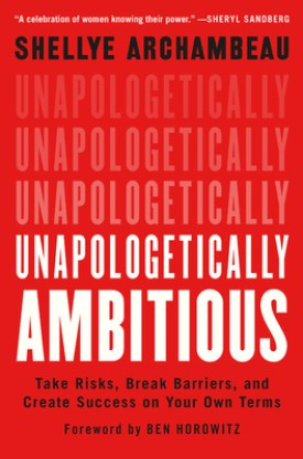 #BookReview Unapologetically Ambitious by Shellye Archambeau @GrandCentralPub #UnapologeticallyAmbitious #ShellyeArchambeau #GrandCentralPub