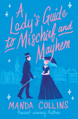 #BookReview A Lady's Guide to Mischief and Mayhem by Manda Collins @MandaCollins @readforeverpub @grandcentralpub #ReadForever #Forever20 #MandaCollins #LadysGuide #ALadysGuidetoMischiefandMayhem