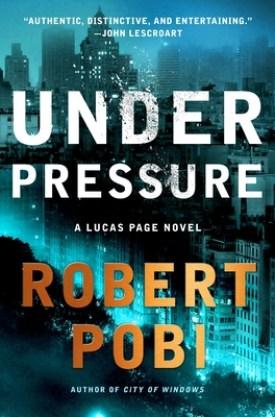 #BookReview Under Pressure (Lucas Page #2) by Robert Pobi @MinotaurBooks @StMartinsPress #MinotaurInfluencers #UnderPressure #LucasPageSeries